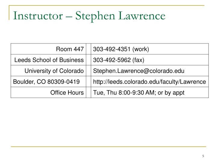 Instructor – Stephen Lawrence