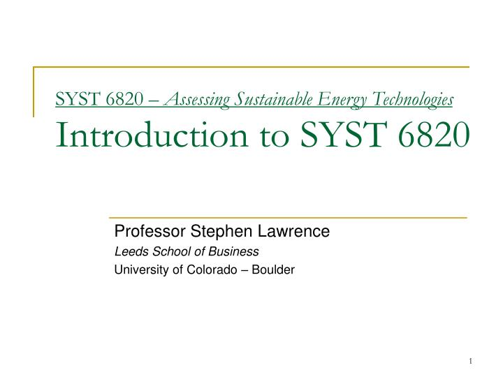 Syst 6820 assessing sustainable energy technologies introduction to syst 6820