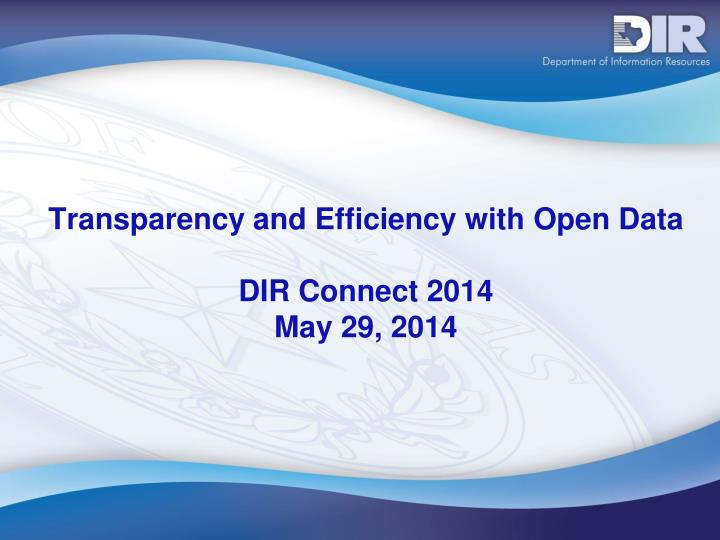 transparency and efficiency with open data dir connect 2014 may 29 2014