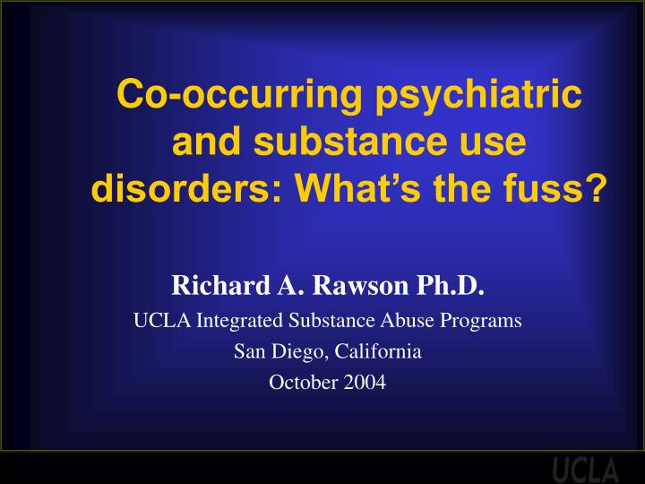 co occurring psychiatric and substance use disorders what s the fuss n.