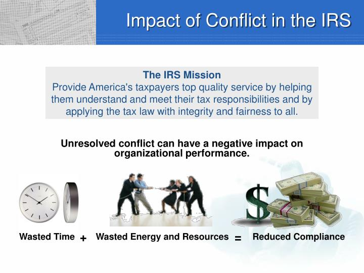 Impact of conflict in the irs