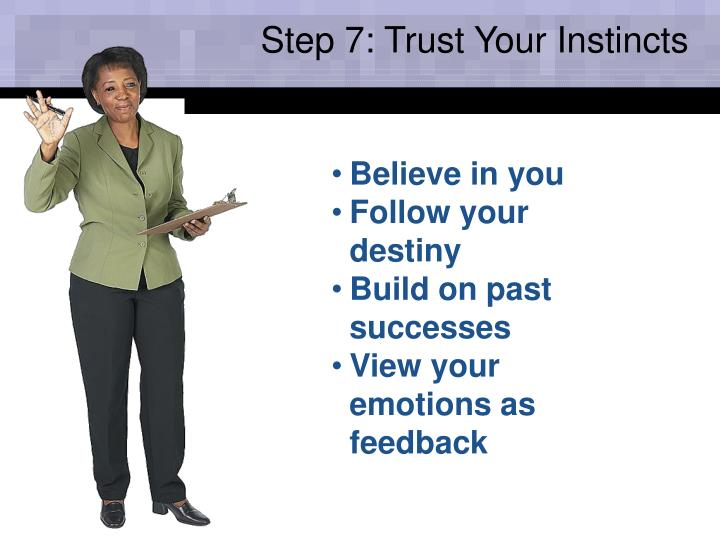 Step 7: Trust Your Instincts