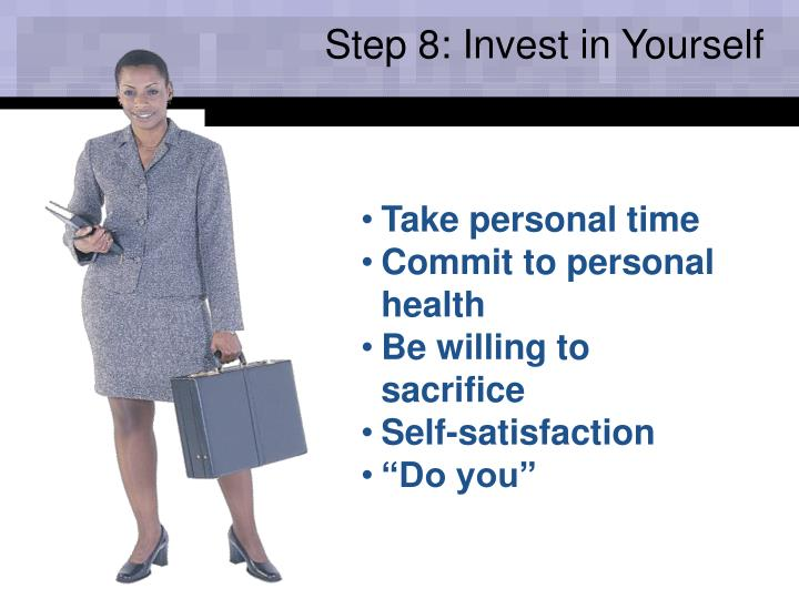 Step 8: Invest in Yourself