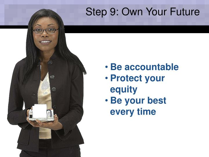 Step 9: Own Your Future