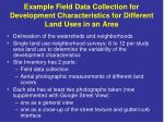example field data collection for development characteristics for different land uses in an area
