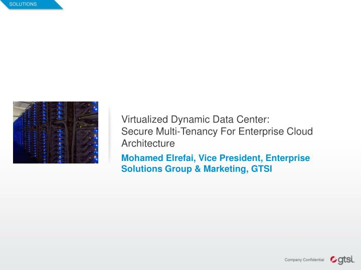 virtualized dynamic data center secure multi tenancy for enterprise cloud architecture