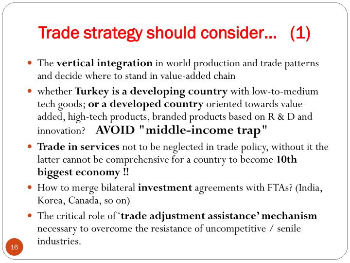 Trade strategy should consider…   (1)