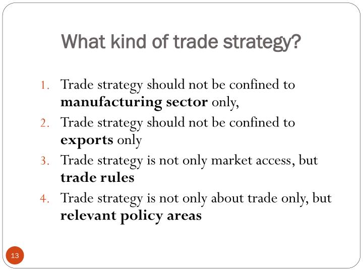 What kind of trade strategy?