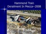 hammond train derailment in mecca 2008