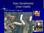 train derailments man made