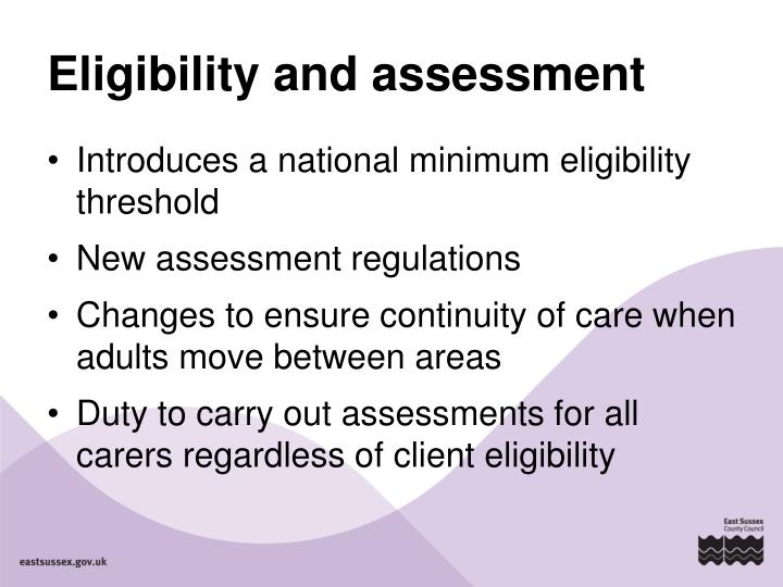 Eligibility and assessment