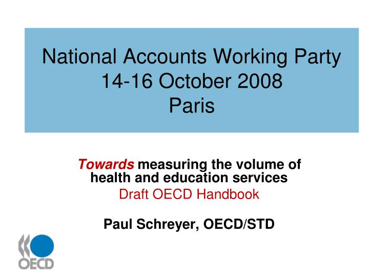 National accounts working party 14 16 october 2008 paris1