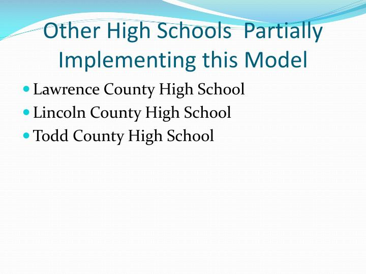 Other High Schools  Partially Implementing this Model