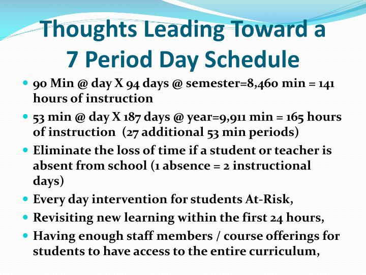 Thoughts leading toward a 7 period day schedule
