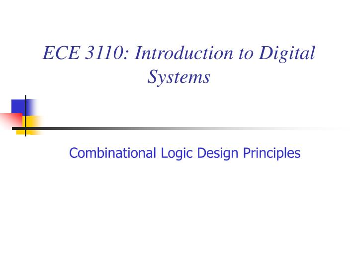 Ece 3110 introduction to digital systems