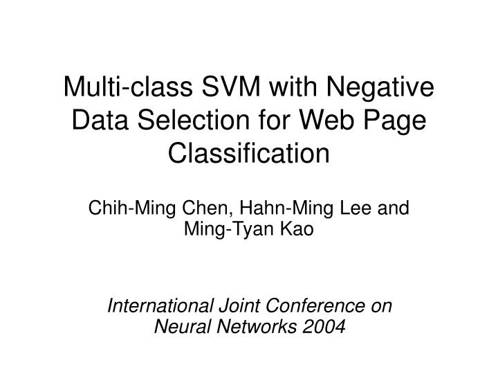 PPT - Multi-class SVM with Negative Data Selection for Web