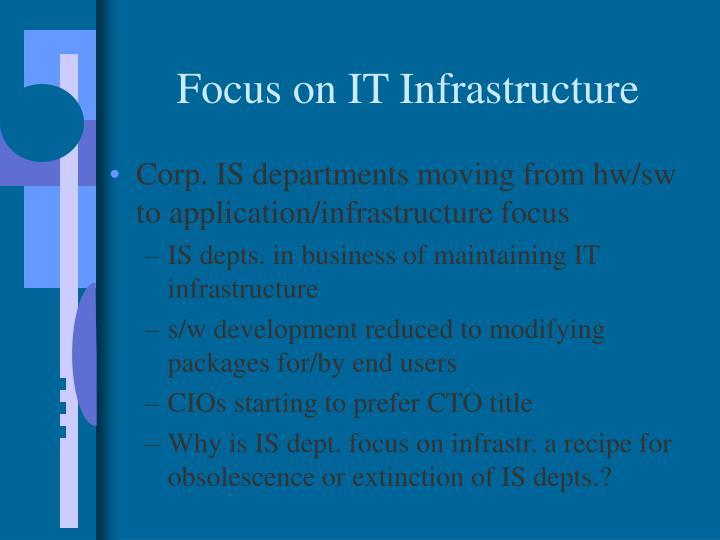Focus on IT Infrastructure