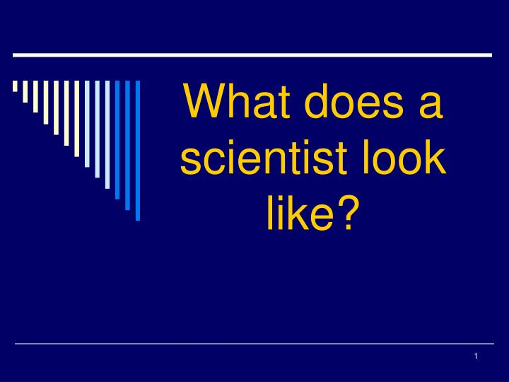 what does a scientist look like n.