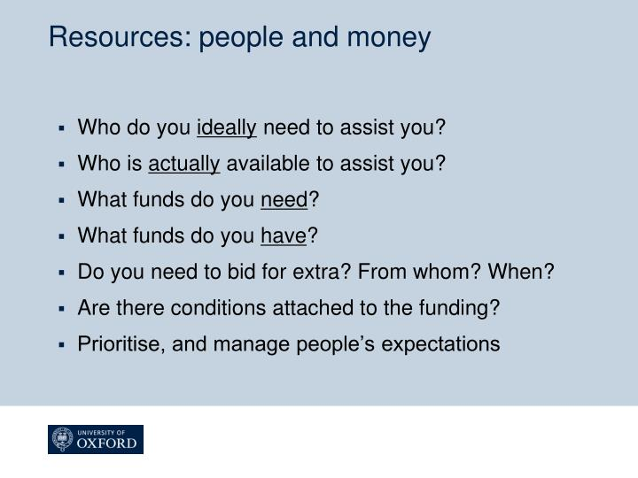 Resources: people and money