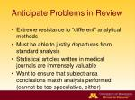 anticipate problems in review