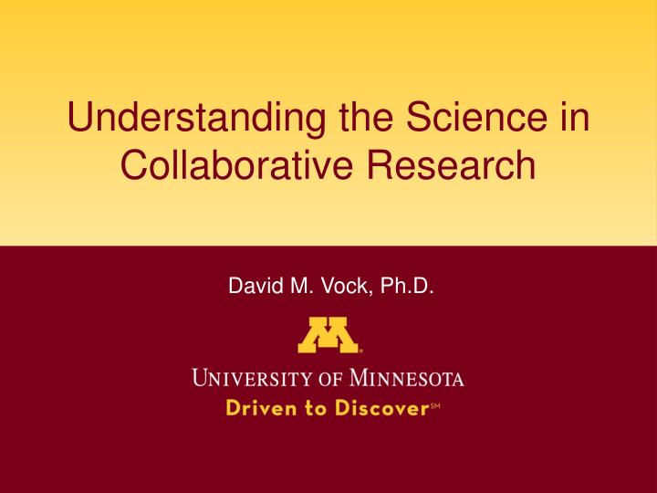 understanding the science in collaborative research n.