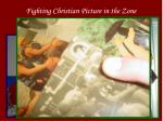 fighting christian picture in the zone