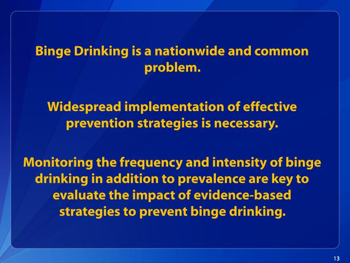 Binge Drinking is a nationwide and common problem.