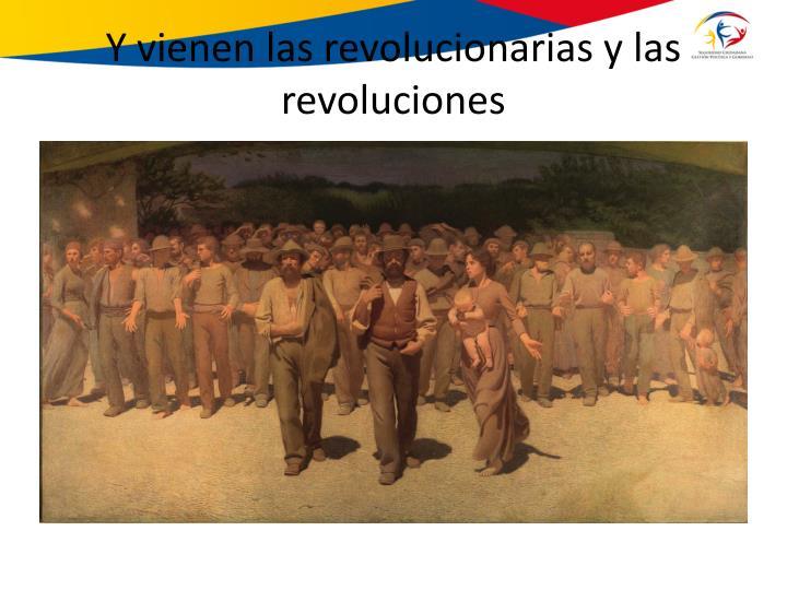 Y vienen las revolucionarias y las revoluciones