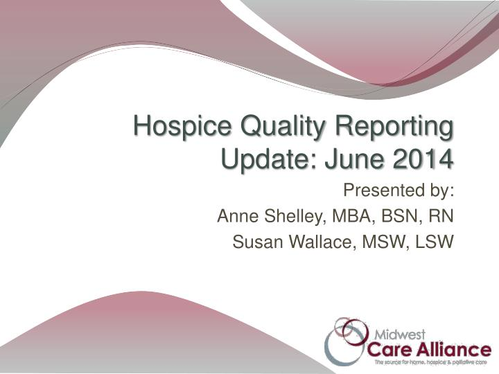 Hospice quality reporting update june 2014