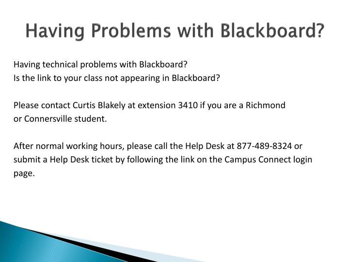 Having Problems with Blackboard?