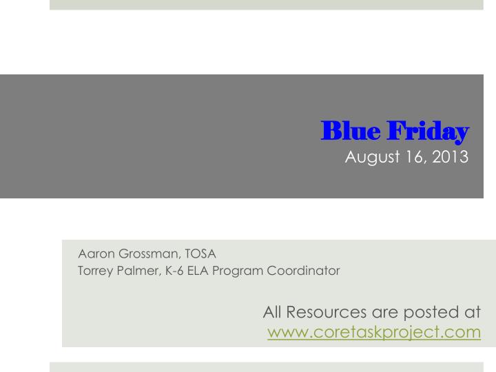 Blue friday august 16 2013