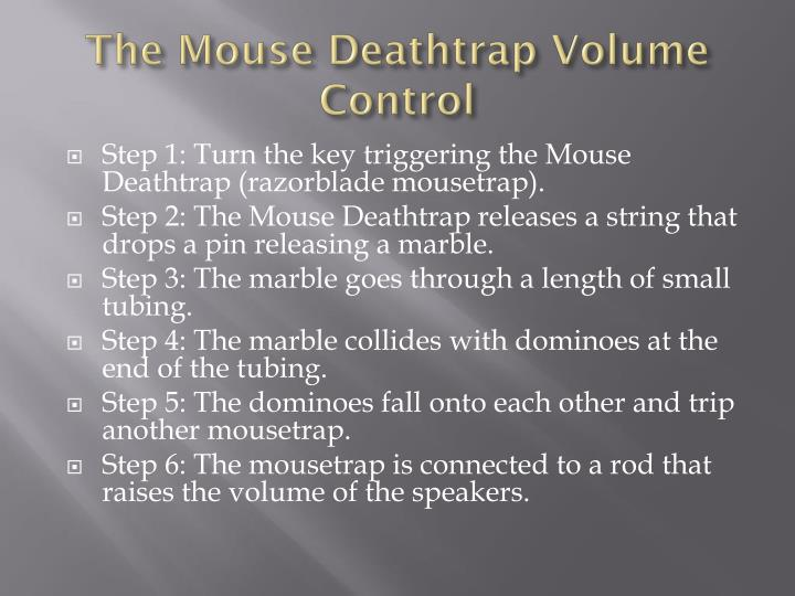 The mouse deathtrap volume control