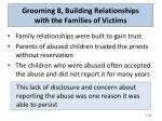 grooming 8 building relationships with the families of victims