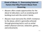 onset of abuse 3 overcoming external factors that may prevent abuse from occurring