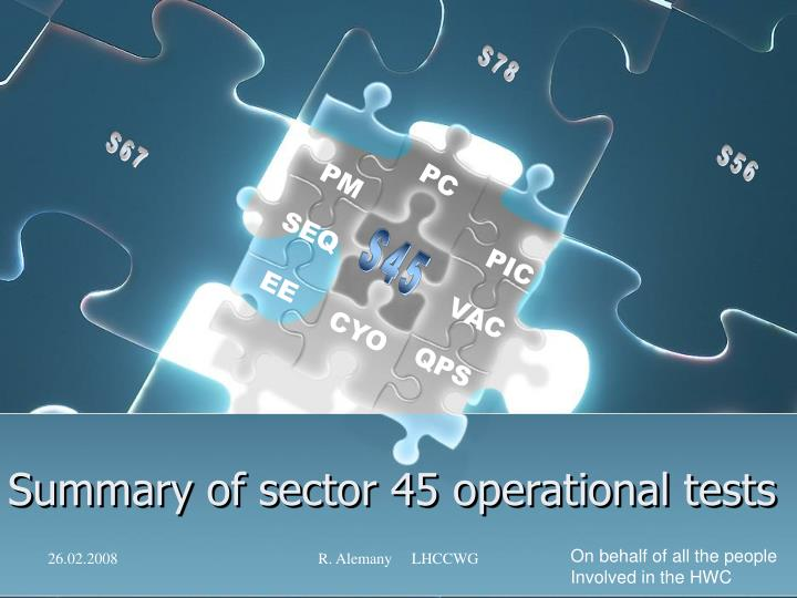 Summary of sector 45 operational tests