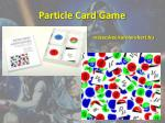 particle card game