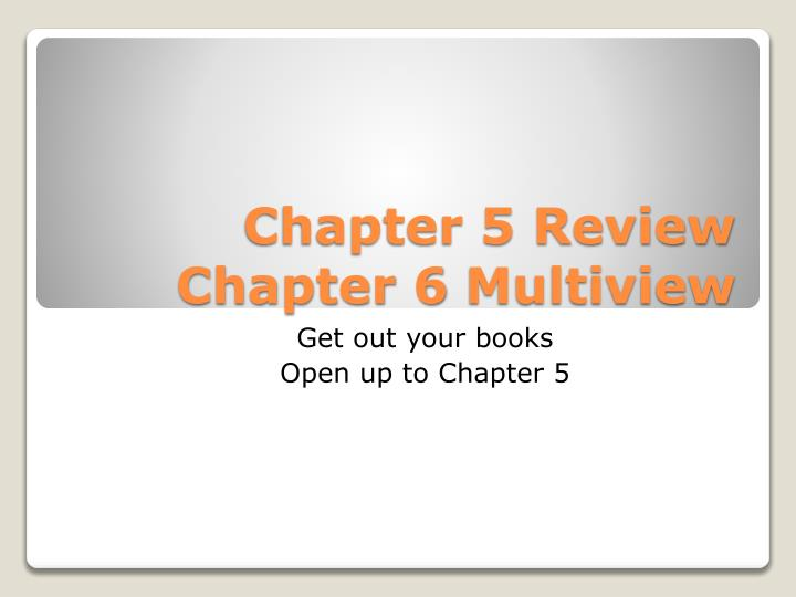 chapter 5 review chapter 6 multiview n.