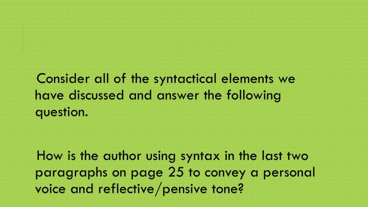 Consider all of the syntactical elements we have discussed and answer the following question.