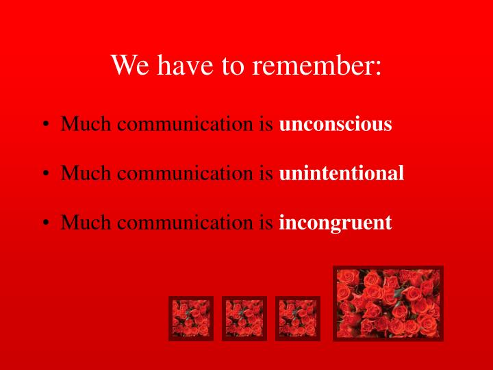 We have to remember: