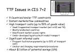 ttf issues in cis 7 2