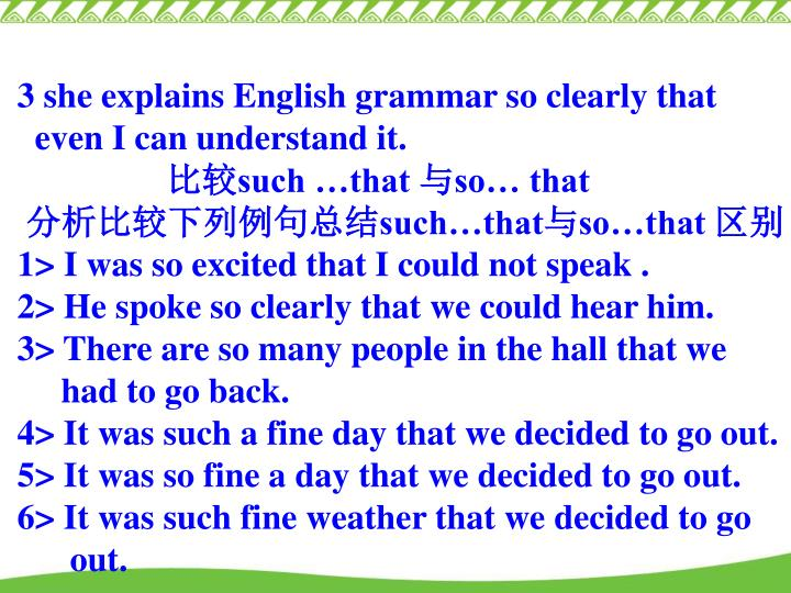 3 she explains English grammar so clearly that