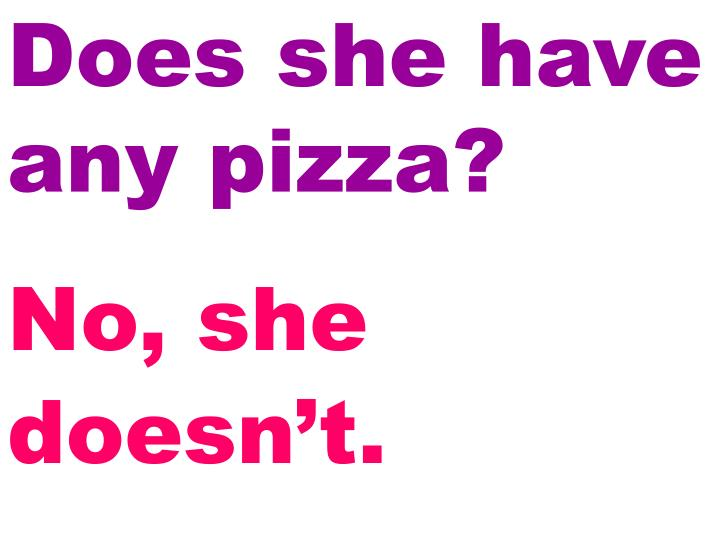 Does she have any pizza?