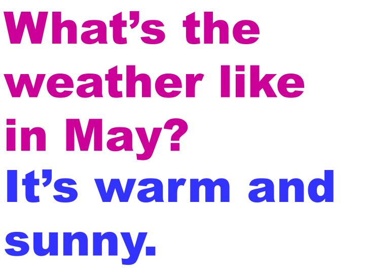 What's the weather like in May?