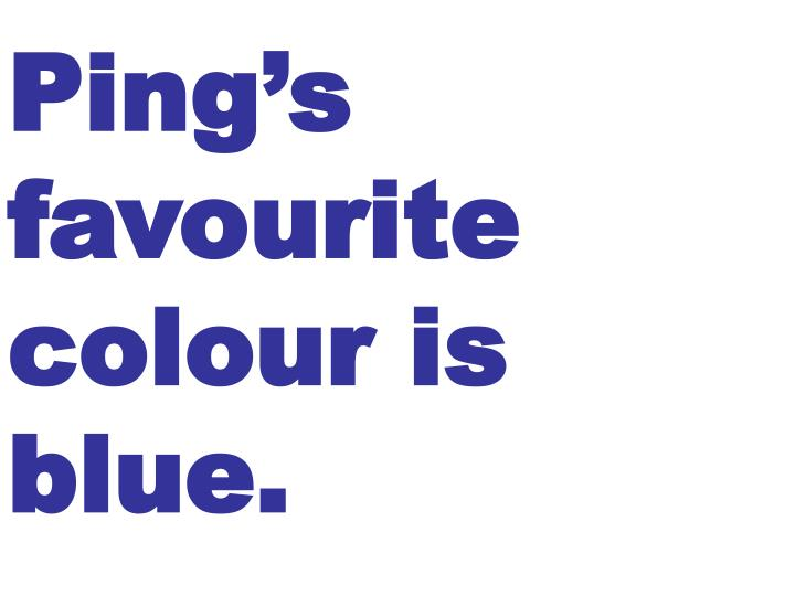 Ping's favourite colour is blue.