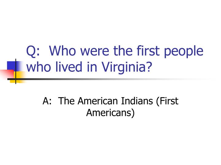 q who were the first people who lived in virginia n.