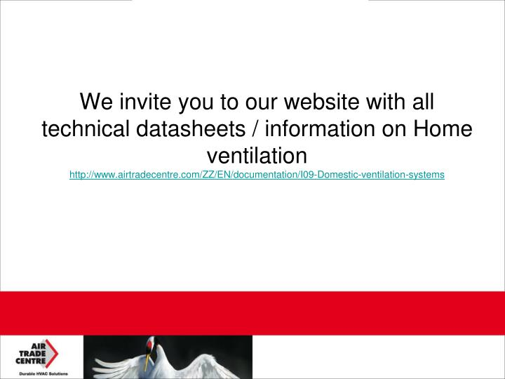 We invite you to our website with all technical datasheets / information on Home ventilation