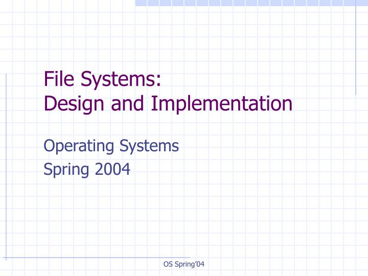 Ppt File Systems Design And Implementation Powerpoint Presentation Free Download Id 6816627
