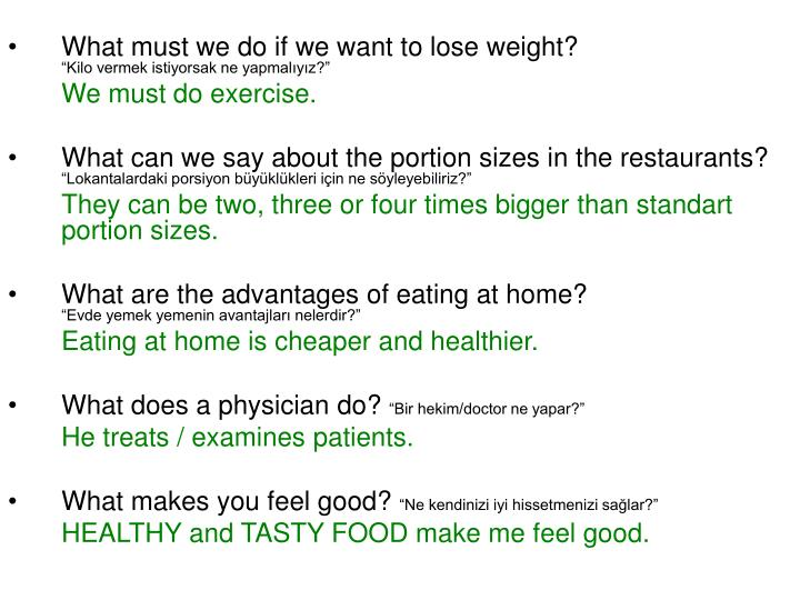 What must we do if we want to lose weight?