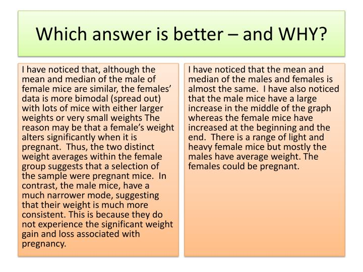 Which answer is better – and WHY?