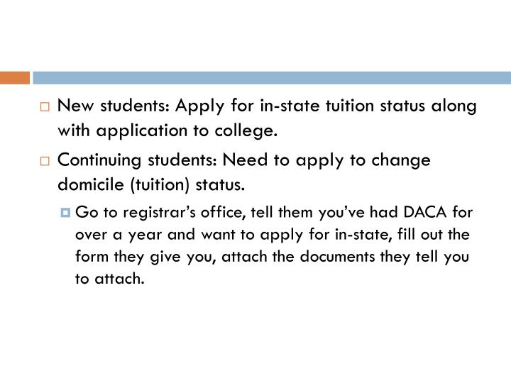 New students: Apply for in-state tuition status along with application to college.